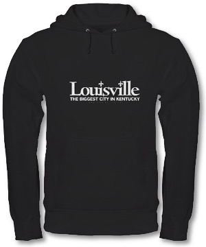 Louisville: BIggest City In Kentucky Hoodie