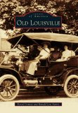 Old Louisville (Images of America) (Images of America Series) (Images of America (Arcadia Publishing))