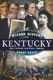 Hidden History of Kentucky in the Civil War (American Chronicles)