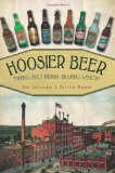 Hoosier Beer: Tapping into Indiana Brewing History