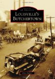 Louisville's Butchertown (Images of America) (Images of America (Arcadia Publishing))