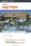 Day Trips® from Cincinnati, 8th: Getaway Ideas for the Local Traveler (Day Trips Series)