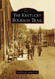 The Kentucky Bourbon Trail (Images of America) (Images of America (Arcadia Publishing))