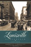 Louisville Remembered (American Chronicles)