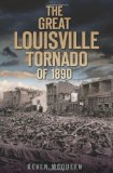 The Great Louisville Tornado of 1890 (KY) (Disaster)