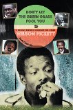 Don't Let the Green Grass Fool you: A Siblings Memoir About Legendary Soul Singer Wilson Pickett